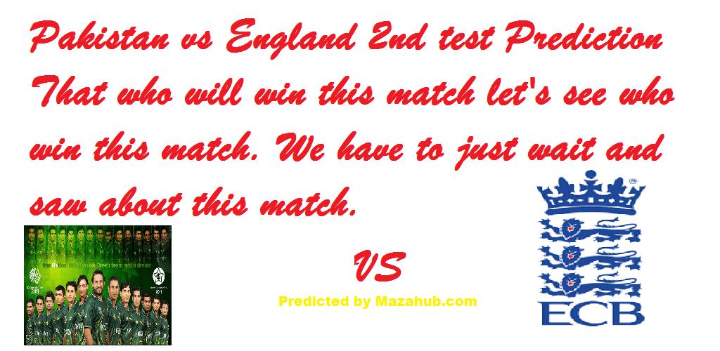 Pakistan vs England 2nd test Prediction 22nd July